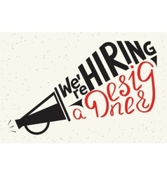 We are hiring a designer Modern of vector