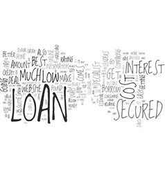 a low cost secured loan can be found online text vector image