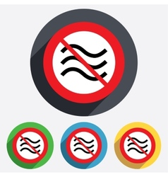 No Water waves sign icon Flood symbol vector