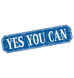 Yes you can blue square vintage grunge isolated vector