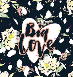 Vintage print with flowers Big Love vector image