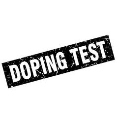 square grunge black doping test stamp vector image