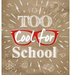 Too Cool for school kraft paper vector image vector image