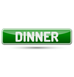 Dinner - abstract beautiful button with text vector
