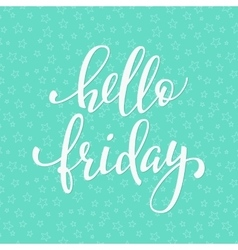 Hello Friday lettering vector