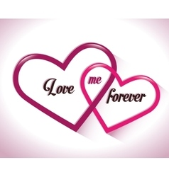 two intertwined hearts love me forever vector image