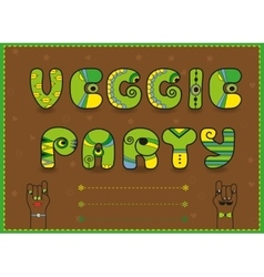 Veggie Party Funny invitation Unusual font vector