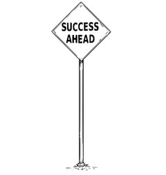 Drawing arrow traffic sign with success ahead vector