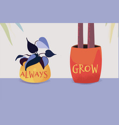 Always grow card with potted house plants vector