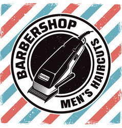 Barbershop emblem with electrical hair clipper vector