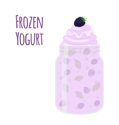 frozen yogurt with blackberry in mason jar sweet vector image