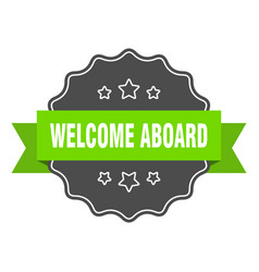 Welcome aboard isolated seal welcome aboard green vector