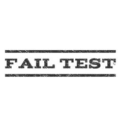 Fail Test Watermark Stamp vector