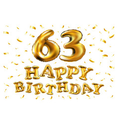 Happy birthday 63th celebration gold balloons and vector