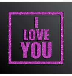 I Love You Valentine Day Pink Sequins vector image vector image