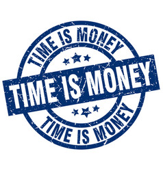 Time is money blue round grunge stamp vector
