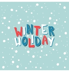 Card with an inscription Winter Holiday on a vector image