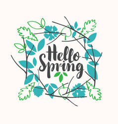 inscription hello spring inside a wreath of leaves vector image