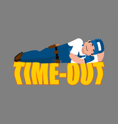 Job time out plumber sleeping isolated break in vector