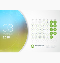 March 2018 desk calendar for 2018 year design vector