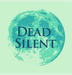 dead silent of full moon vector image