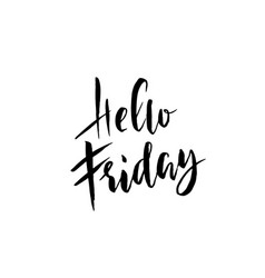 hello friday modern dry brush lettering vector image