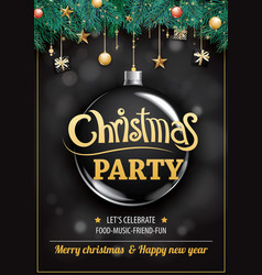 merry christmas party and glass ball on dark vector image
