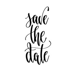 save the date - hand lettering text positive quote vector image