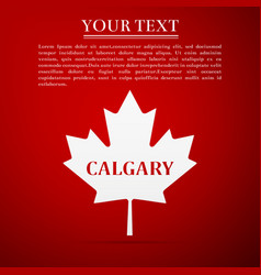 canadian maple leaf with city name calgary flat vector image vector image