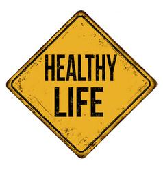 healthy life vintage rusty metal sign vector image