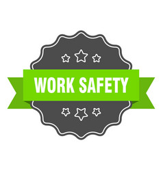 Work safety isolated seal work safety green label vector