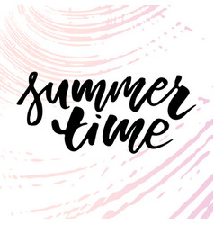 summer time text lettering calligraphy letters vector image