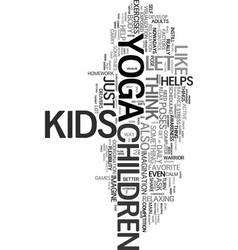 yoga for children and kids text word cloud concept vector image
