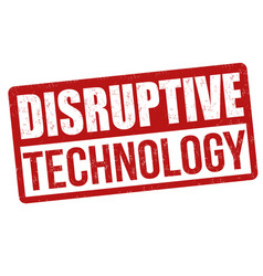 disruptive technology sign or stamp vector image
