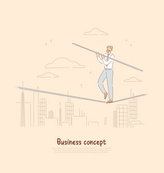 Brave businessman tightrope walker holding stick vector