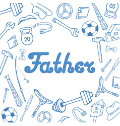 Fathers day greeting card in doodle style vector