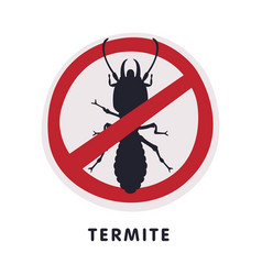 Termite insect prohibition sign pest control and vector