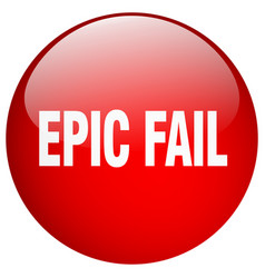 Epic fail red round gel isolated push button vector