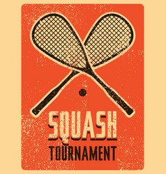 Squash tournament typographical grunge poster vector