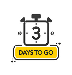 Three days to go flat style on white background vector