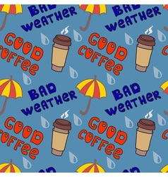 Bad weather and Good coffee vector image