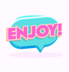 enjoy banner with pink typography in blue speech vector image