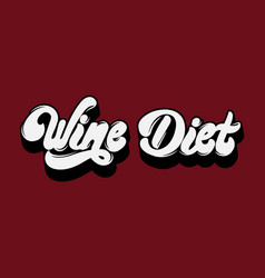 Wine diet handwritten lettering template for card vector
