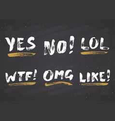 Yes no like lol omg and wtf lettering handwritten vector