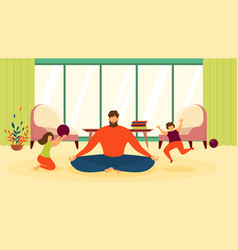 father in lotus pose in living room flat vector image