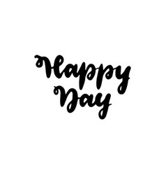 happy day handwritten lettering vector image