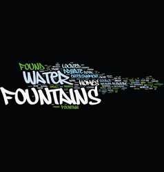 Fountains as pleasurable entertainment text vector