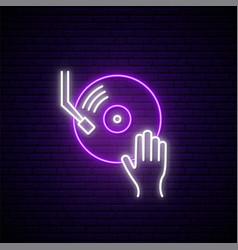 Neon vinyl sign dj hand on vinyl sound mixer dj vector