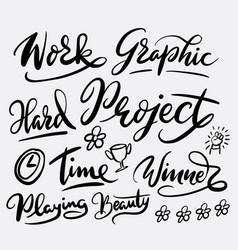 Project and graphic work hand written typography vector