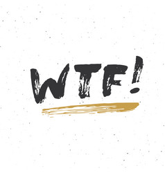 Wtf lettering handwritten sign hand drawn grunge vector